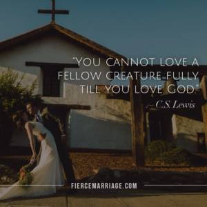 """You cannot love a fellow creature fully till you love God"" - CS Lewis"