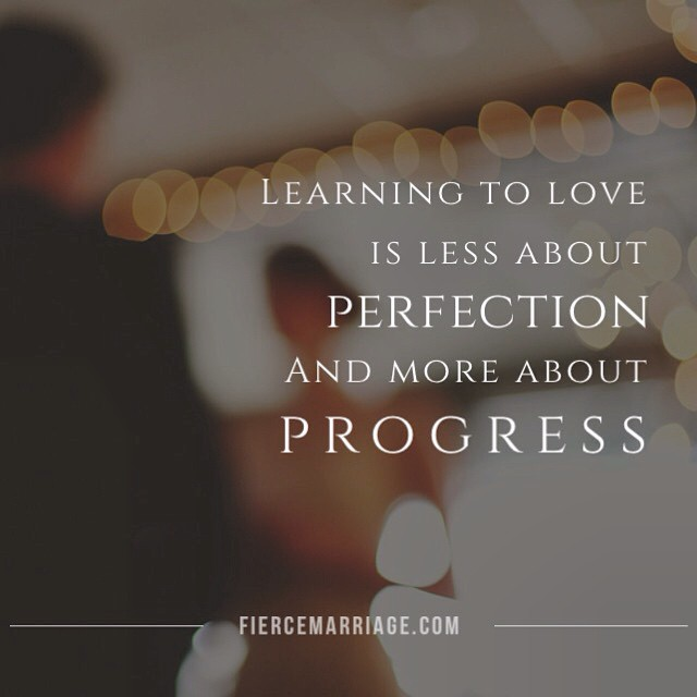 learning to love is less about perfection and more about progress
