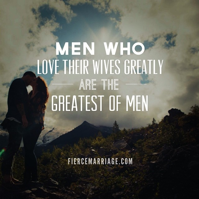 Men Who Love Their Wives Greatly Are The Greatest Of