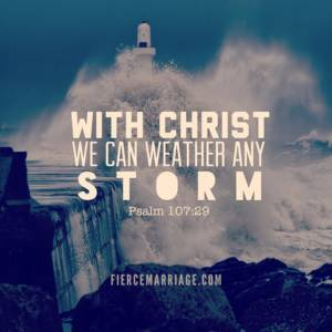 With Christ we can weather any storm.