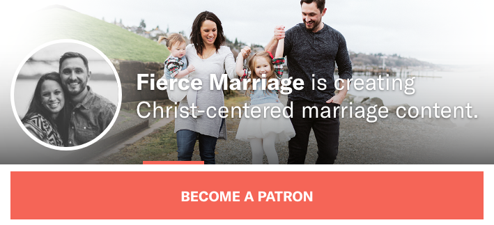 Partner with Fierce Marriage on Patreon