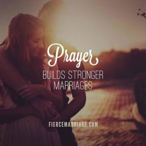 Prayer builds stronger marriages