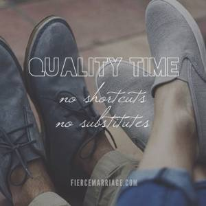 Quality time: no shortcuts, no substitutes
