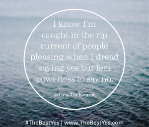 You know you're caught in the rip current of people pleasing when you dread saying yes, but feel powerless to say no.